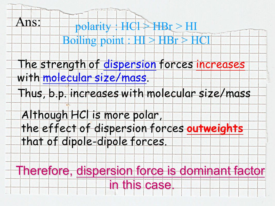 Therefore, dispersion force is dominant factor in this case.