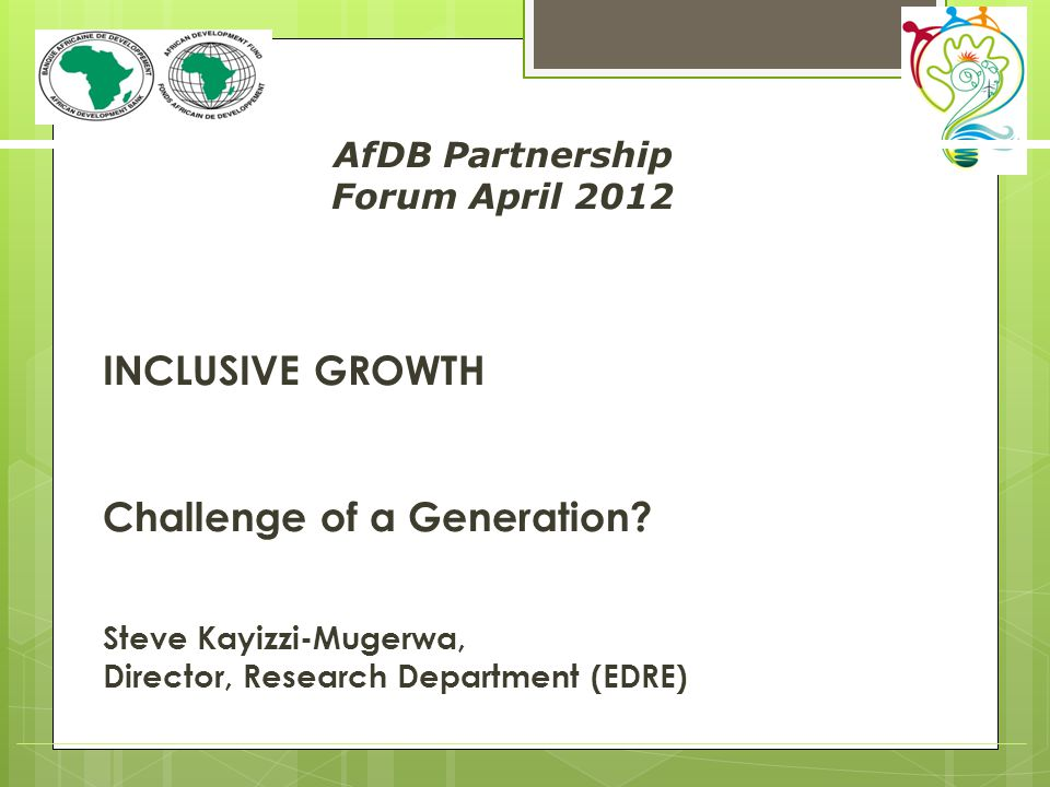 INCLUSIVE GROWTH Challenge of a Generation.