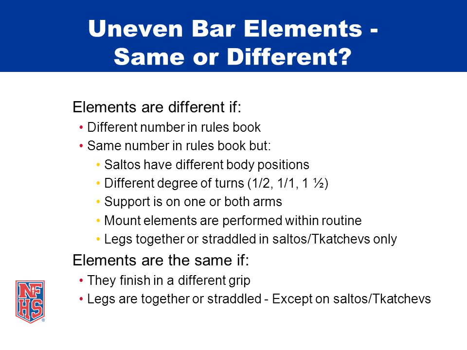 Uneven Bar Elements - Same or Different.