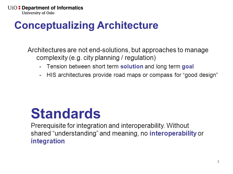Conceptualizing Architecture Architectures are not end-solutions, but approaches to manage complexity (e.g.