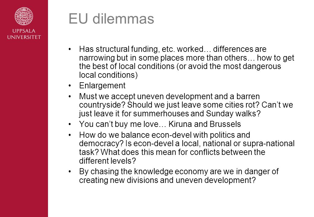 EU dilemmas Has structural funding, etc.