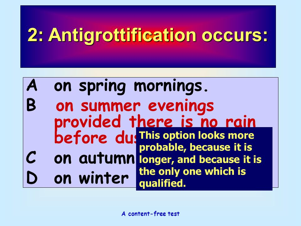 A content-free test 2: Antigrottification occurs: Aon spring mornings. Bon summer evenings provided there is no rain before dusk. Con autumn afternoon