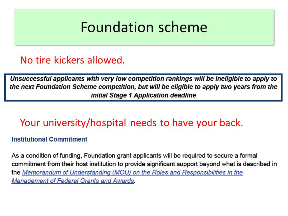 Foundation scheme No tire kickers allowed. Your university/hospital needs to have your back.