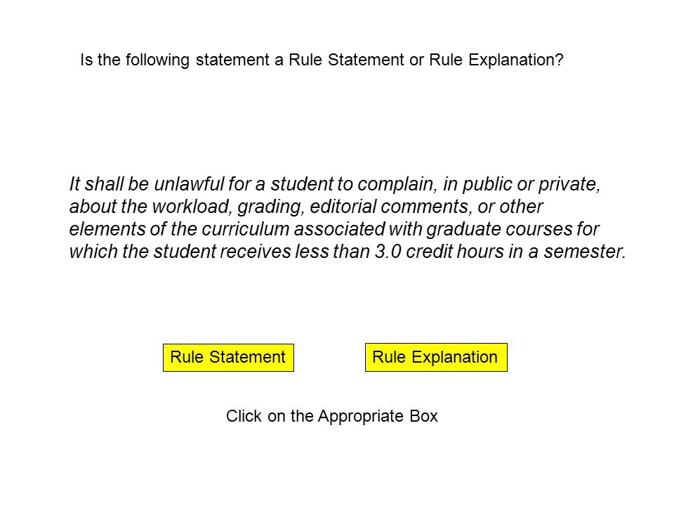 Rule Explanation Rule Statement Click on the Appropriate Box The court has held that whimpering and other forms of non- verbal expression are not complaining.