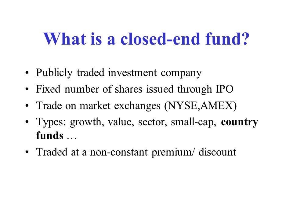 What is a closed-end fund.