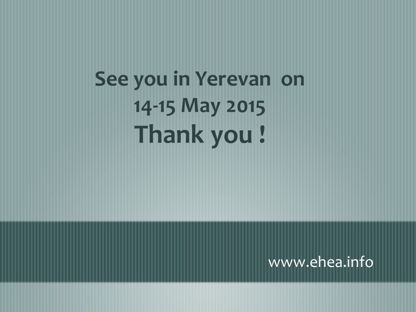 www.ehea.info See you in Yerevan on 14-15 May 2015 Thank you !