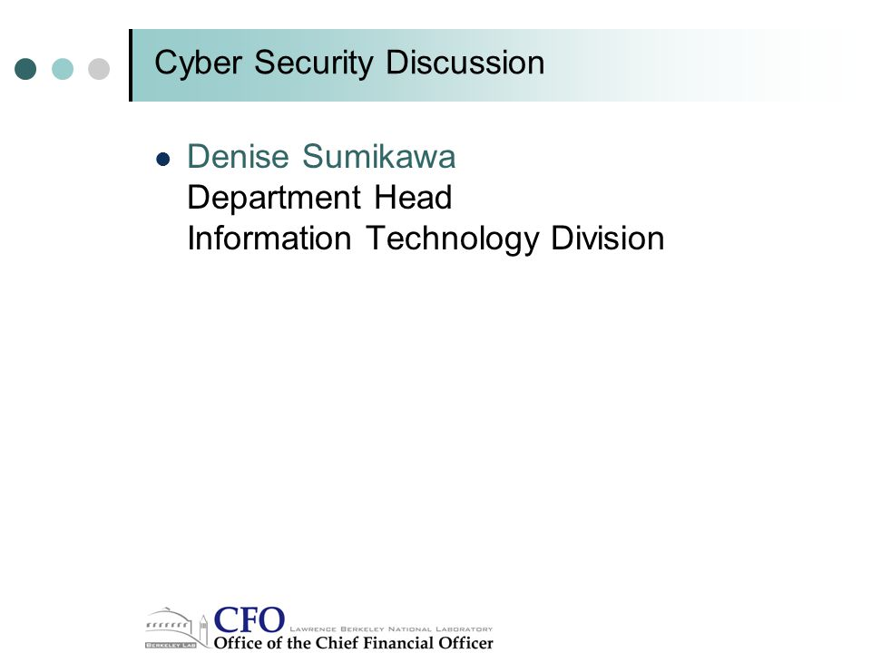 Cyber Security Discussion Denise Sumikawa Department Head Information Technology Division