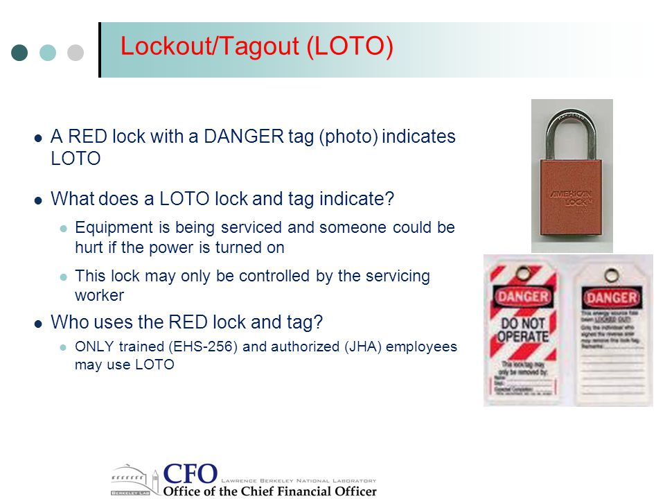 Lockout/Tagout (LOTO) A RED lock with a DANGER tag (photo) indicates LOTO What does a LOTO lock and tag indicate.