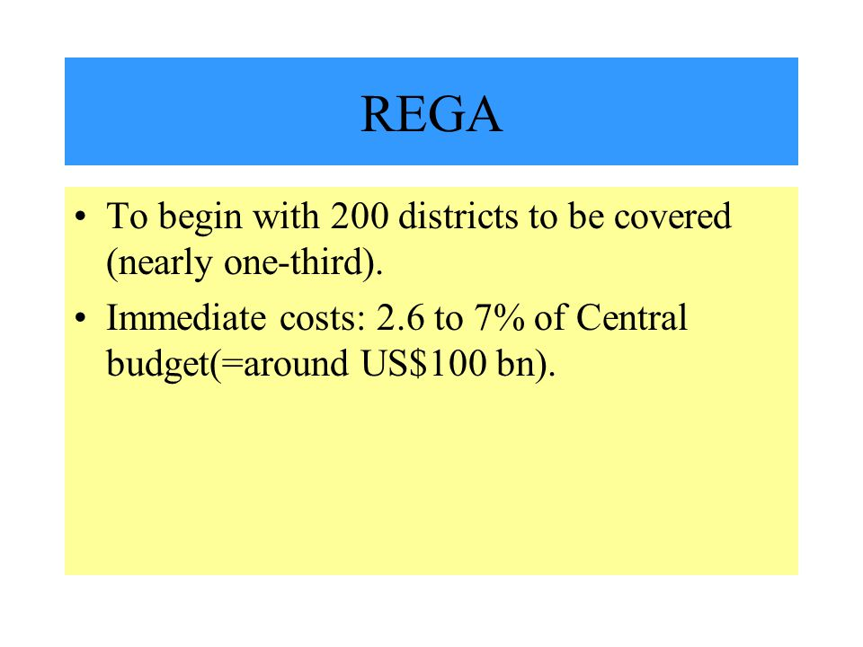 REGA To begin with 200 districts to be covered (nearly one-third).