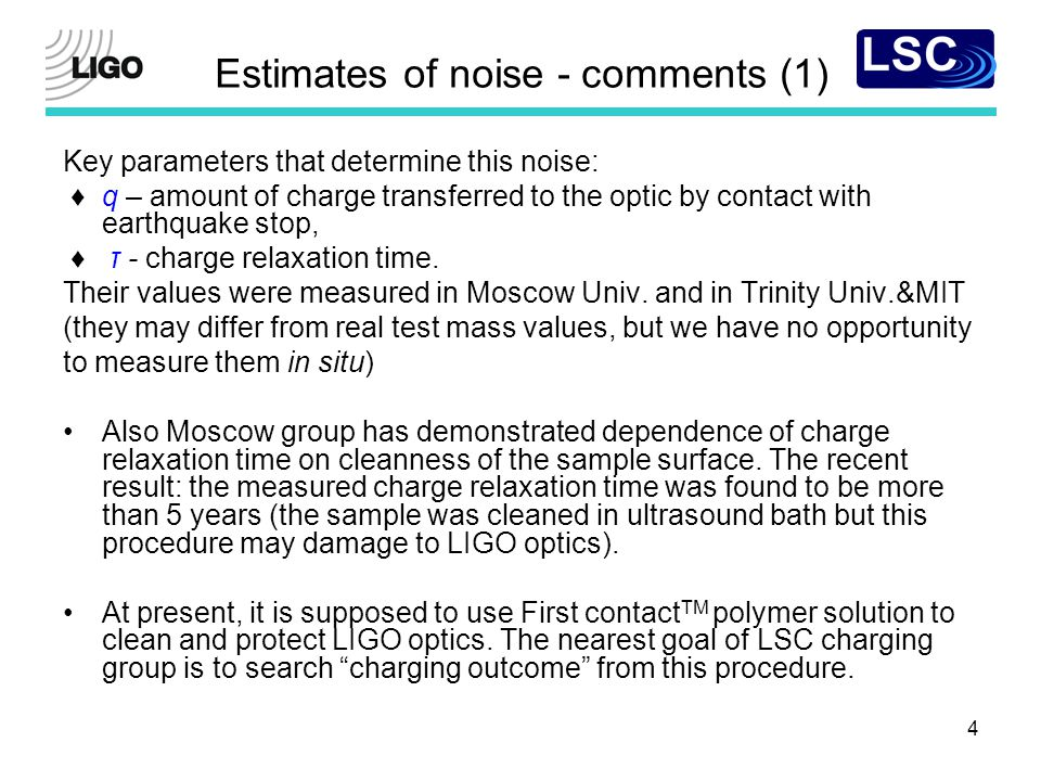 4 Estimates of noise - сomments (1) Key parameters that determine this noise: ♦ q – amount of charge transferred to the optic by contact with earthqua