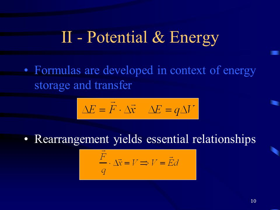 10 II - Potential & Energy Formulas are developed in context of energy storage and transfer Rearrangement yields essential relationships