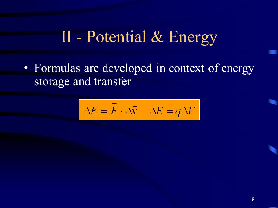 9 II - Potential & Energy Formulas are developed in context of energy storage and transfer