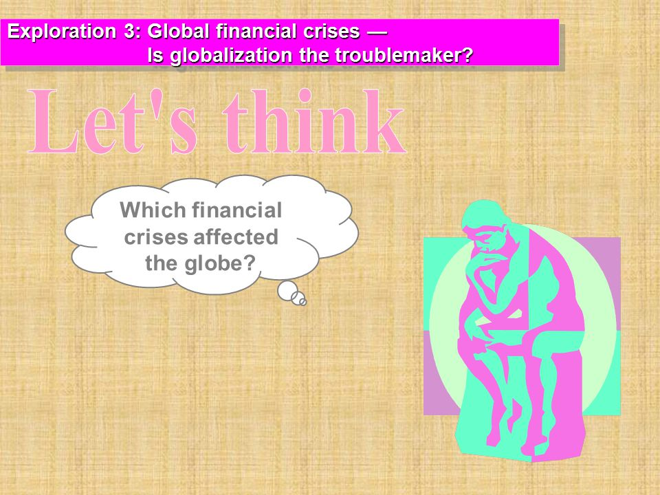 Exploration 3: Global financial crises — Is globalization the troublemaker.