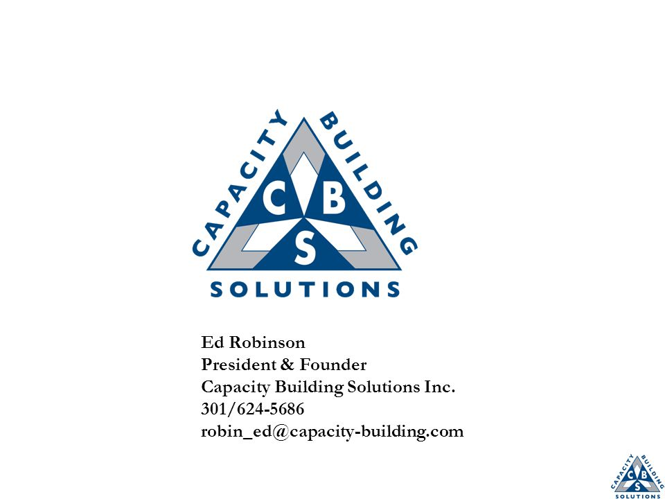 Ed Robinson President & Founder Capacity Building Solutions Inc.