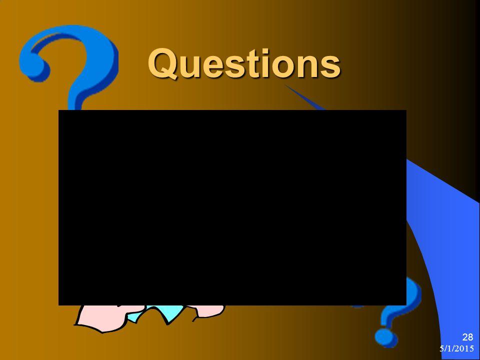 Questions Questions 5/1/2015 28
