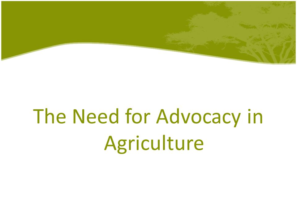 The Need for Advocacy in Agriculture