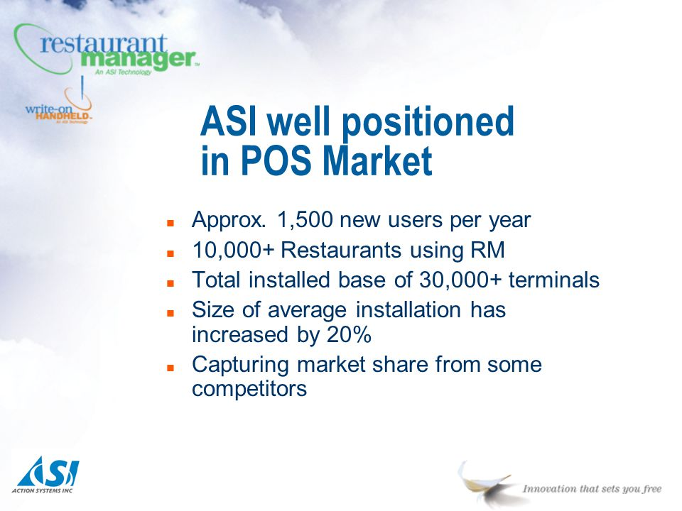 ASI well positioned in POS Market n Approx.