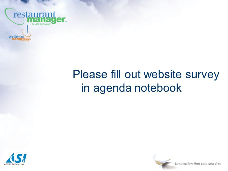 Please fill out website survey in agenda notebook