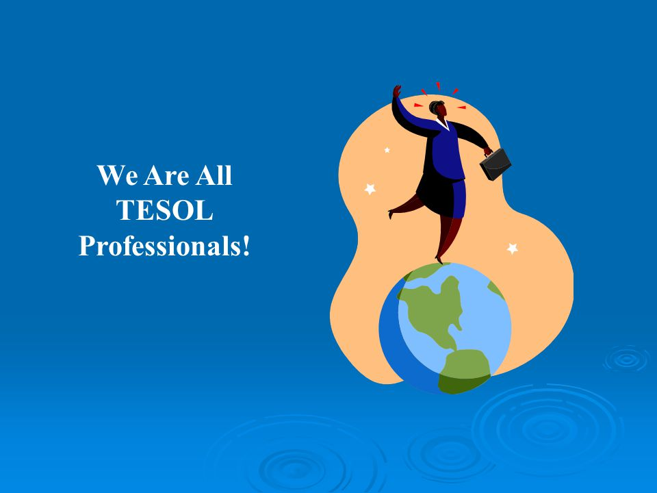 We Are All TESOL Professionals!