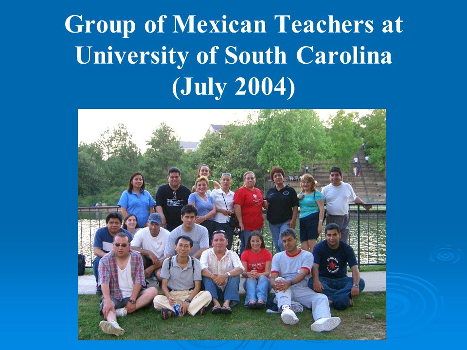 Group of Mexican Teachers at University of South Carolina (July 2004)