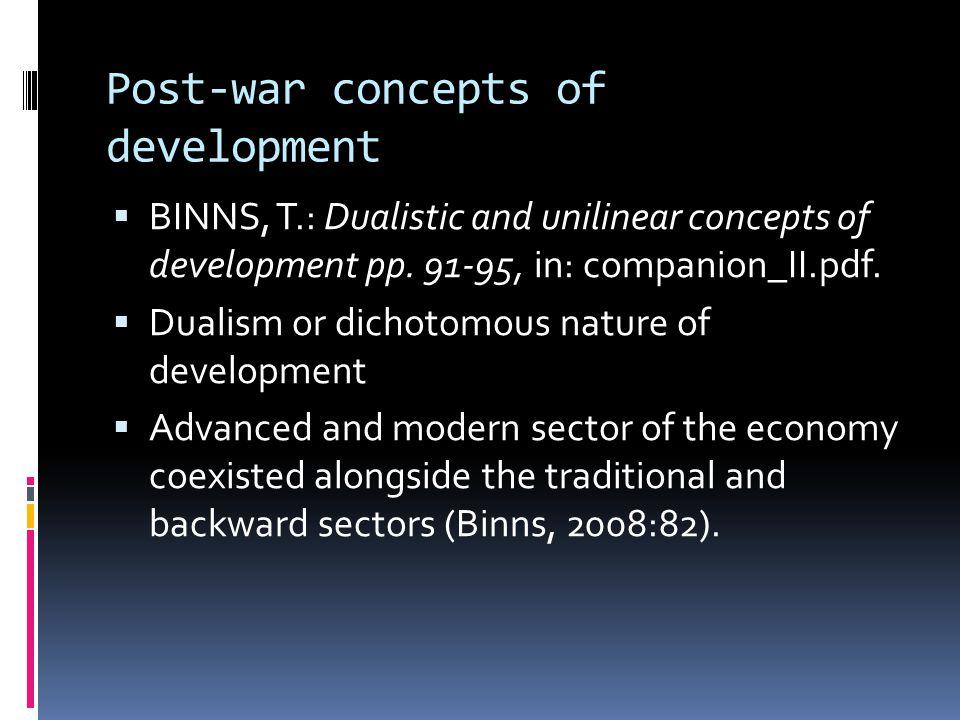 Post-war concepts of development  BINNS, T.: Dualistic and unilinear concepts of development pp.