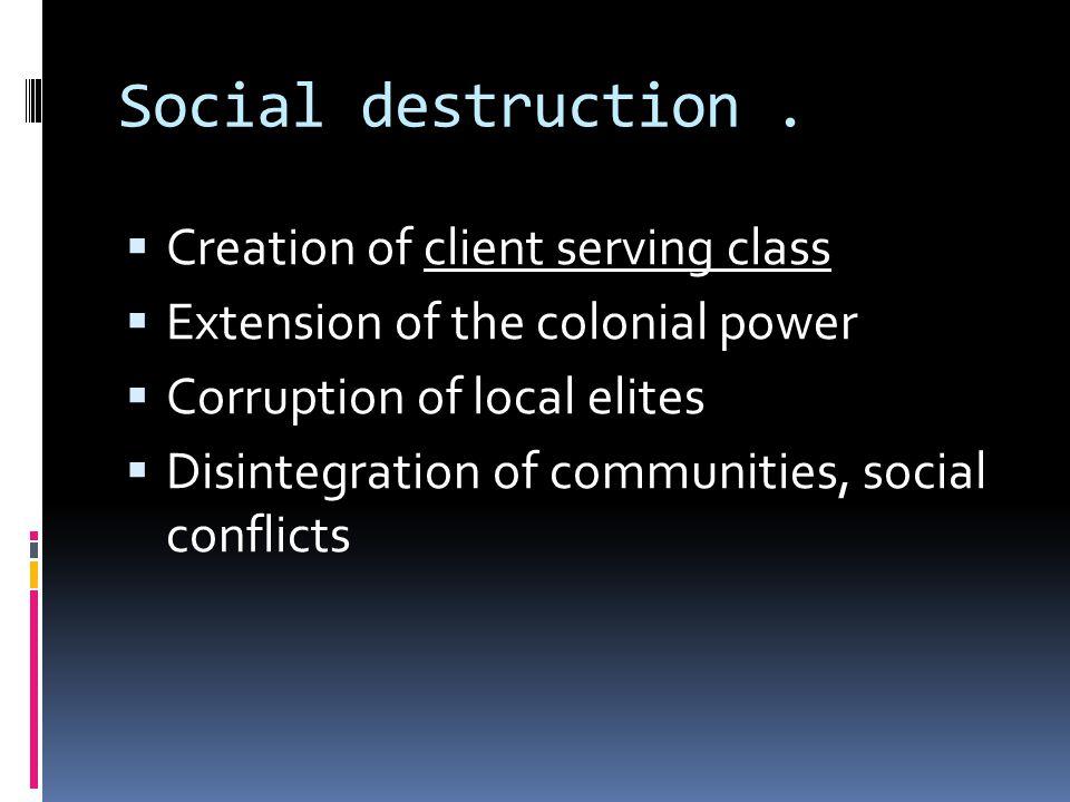Social destruction.