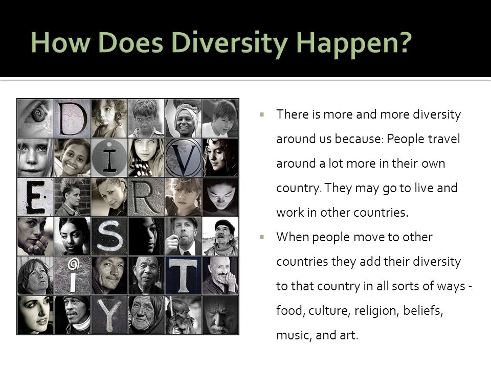  As more people from different countries come to that country, then there is more diversity in the population of that country.
