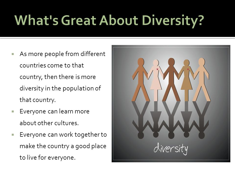  Some people are afraid of diversity. Some people are afraid of change.