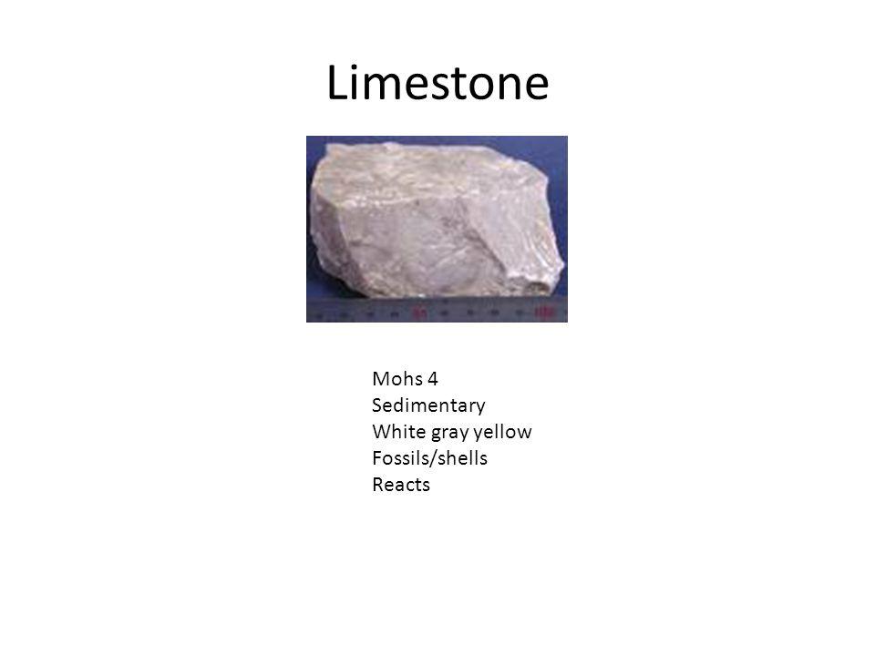 Limestone Mohs 4 Sedimentary White gray yellow Fossils/shells Reacts