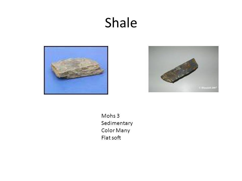 Shale Mohs 3 Sedimentary Color Many Flat soft