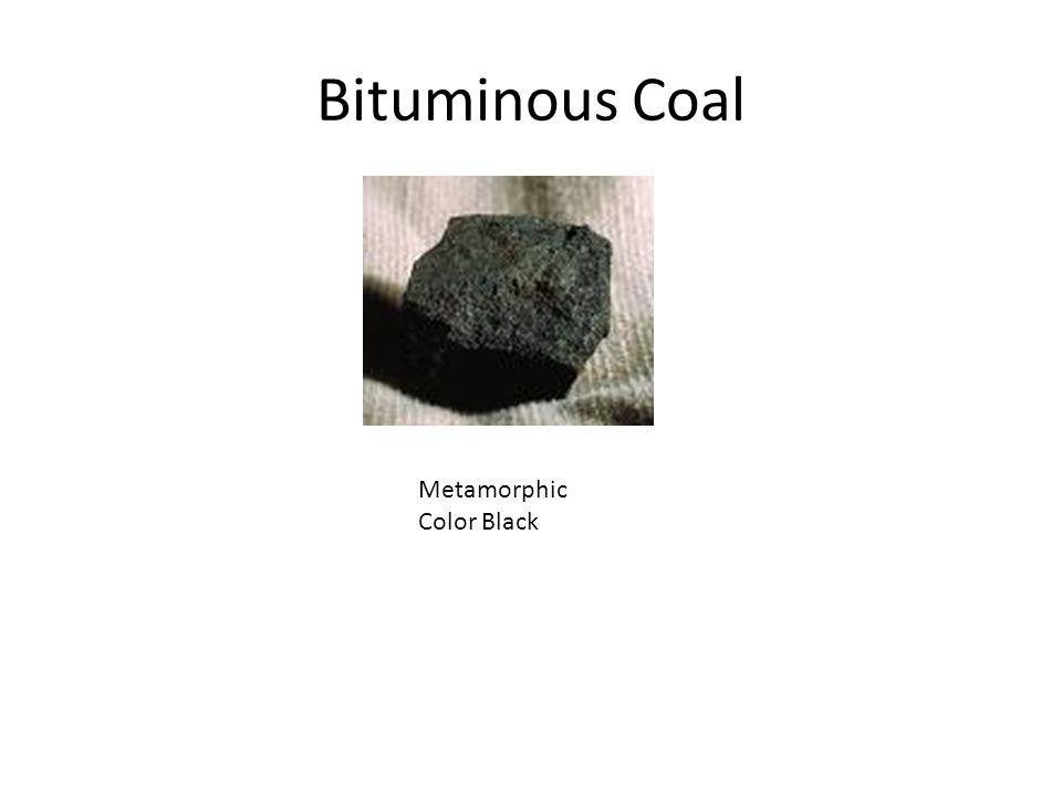 Bituminous Coal Metamorphic Color Black