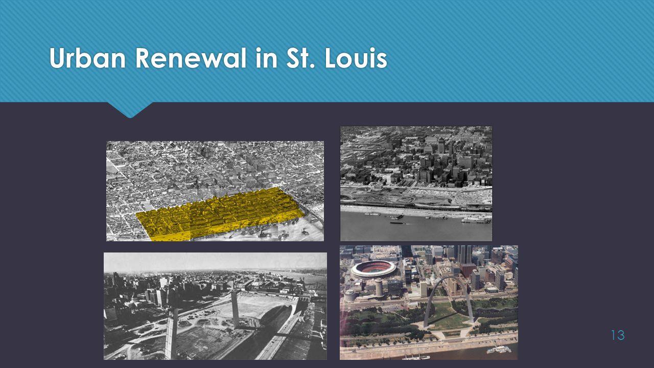 Urban Renewal in St. Louis 13