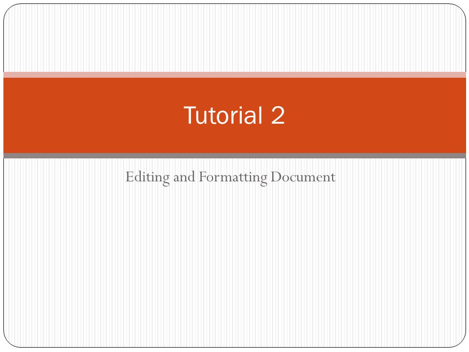 Editing and Formatting Document Tutorial 2