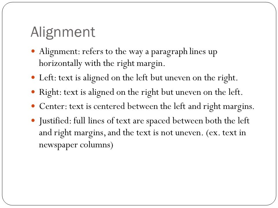 Indenting Paragraphs Indent: move the entire paragraph to the right.