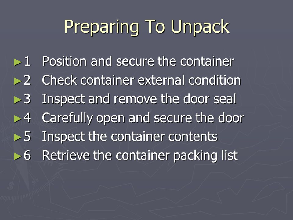 Preparing To Unpack ► 1Position and secure the container ► 2Check container external condition ► 3Inspect and remove the door seal ► 4Carefully open a