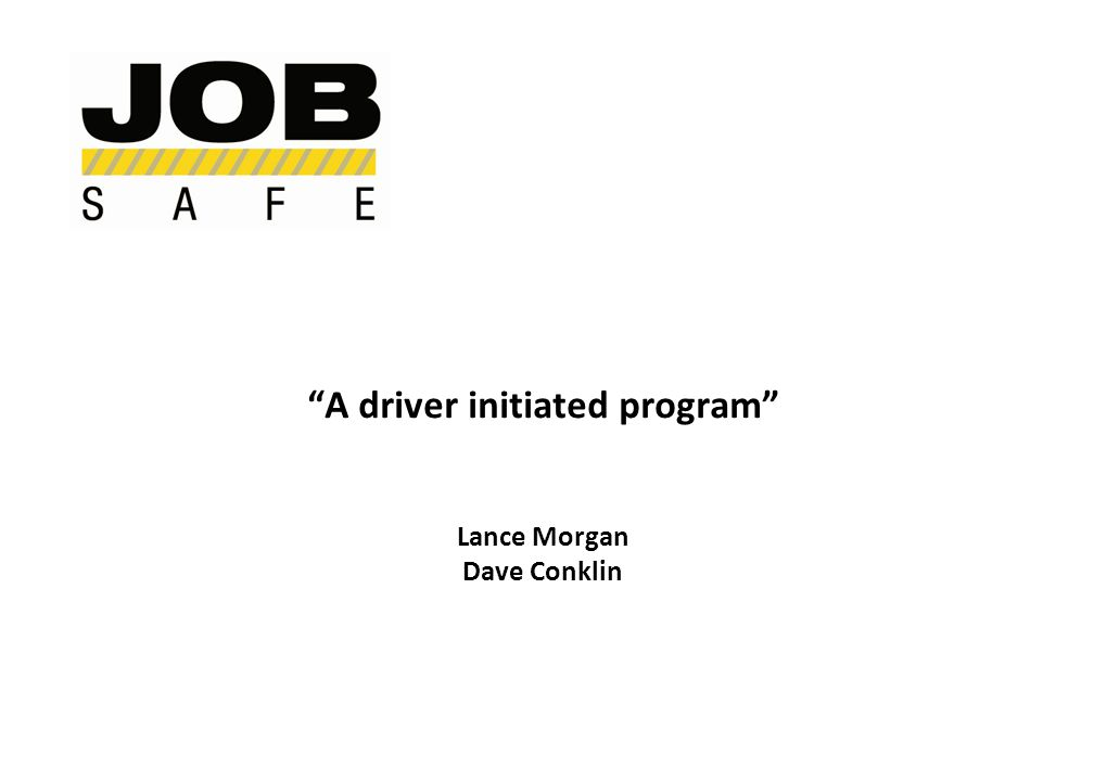 A driver initiated program Lance Morgan Dave Conklin