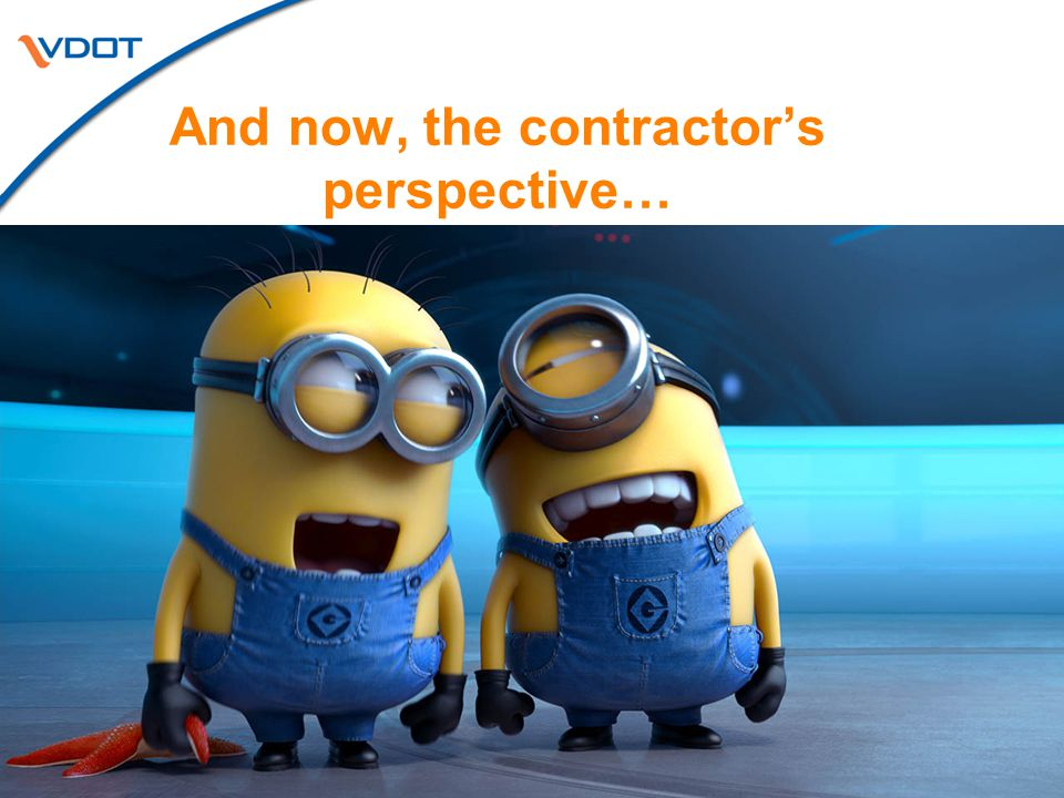 25 And now, the contractor's perspective…