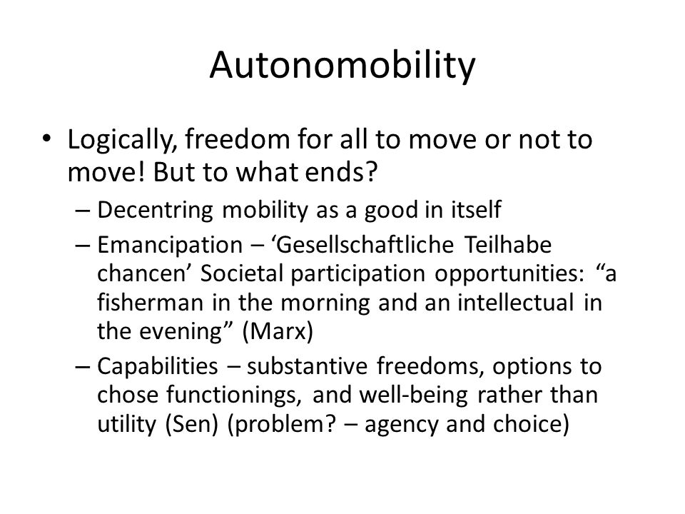 Autonomobility Logically, freedom for all to move or not to move.