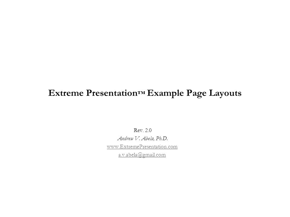 Extreme Presentation ™ Example Page Layouts Rev. 2.0 Andrew V.