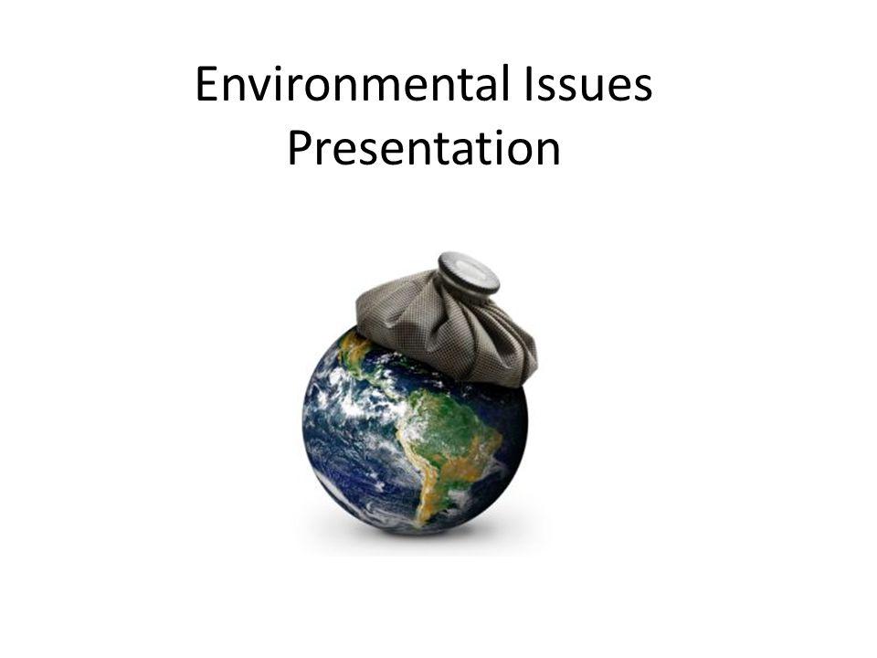Environmental Issues Presentation