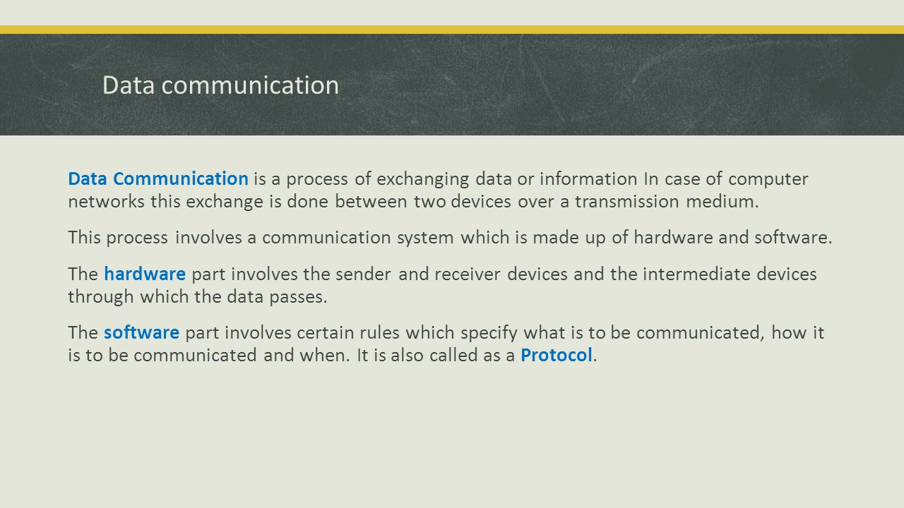 Data communication Data Communication is a process of exchanging data or information In case of computer networks this exchange is done between two de