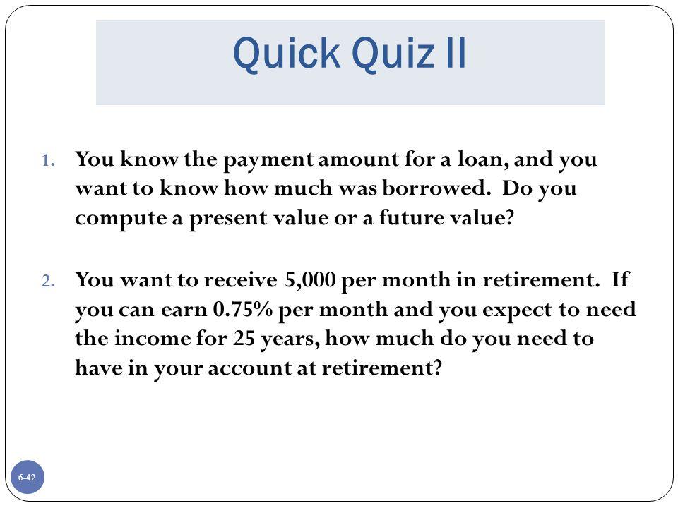 6-42 Quick Quiz II 1.