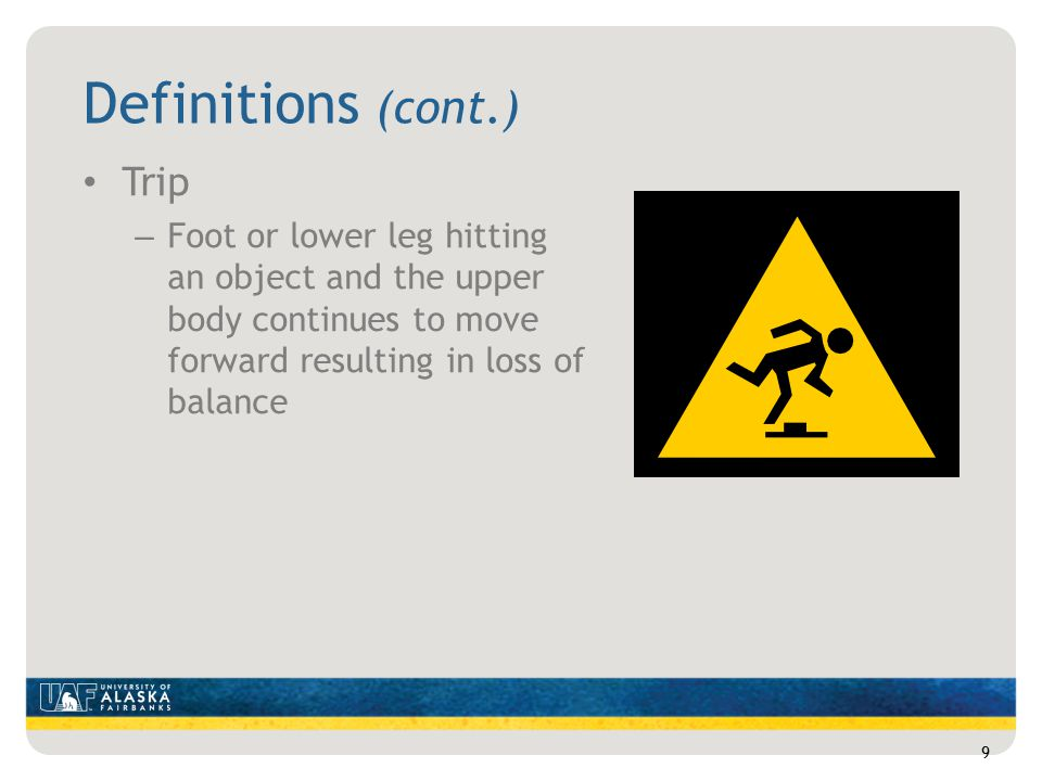Definitions (cont.) Fall – A fall occurs when one is too far off center of balance.