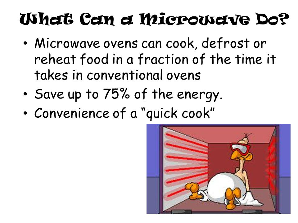 What Can a Microwave Do.