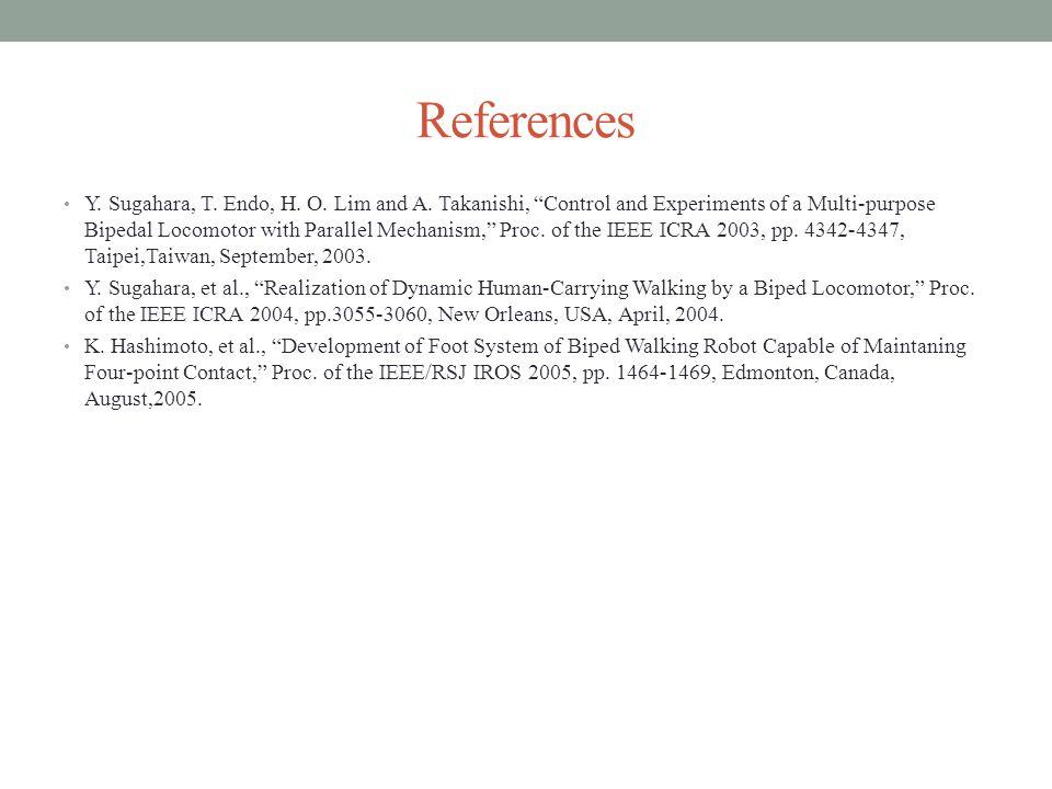 References Y. Sugahara, T. Endo, H. O. Lim and A.