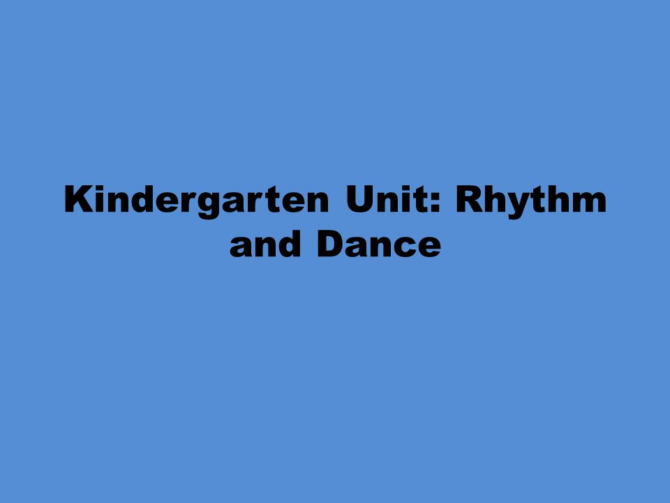 Kindergarten Unit: Rhythm and Dance