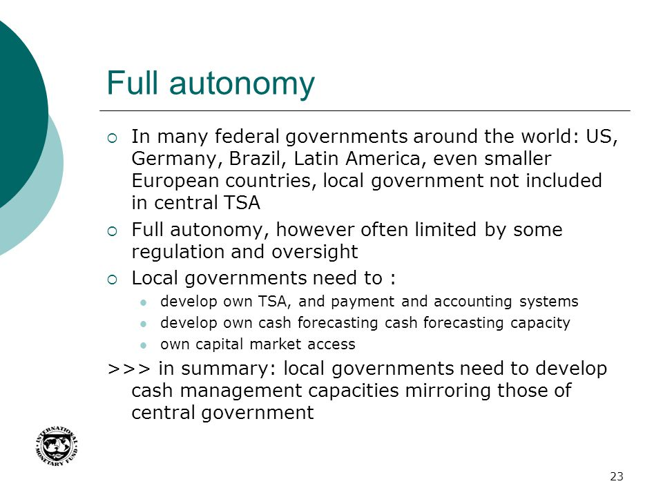 Full autonomy  In many federal governments around the world: US, Germany, Brazil, Latin America, even smaller European countries, local government no