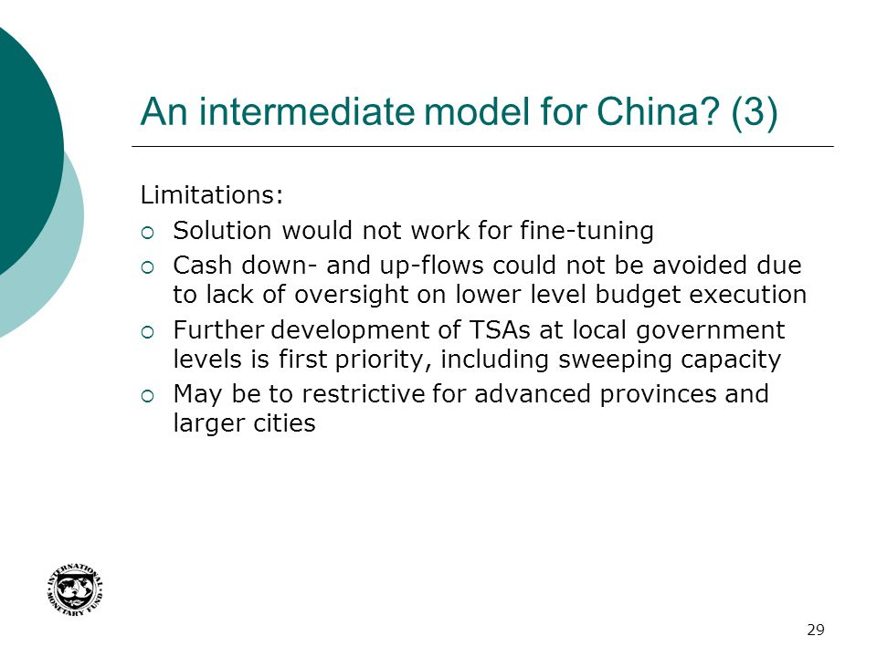 An intermediate model for China? (3) Limitations:  Solution would not work for fine-tuning  Cash down- and up-flows could not be avoided due to lack