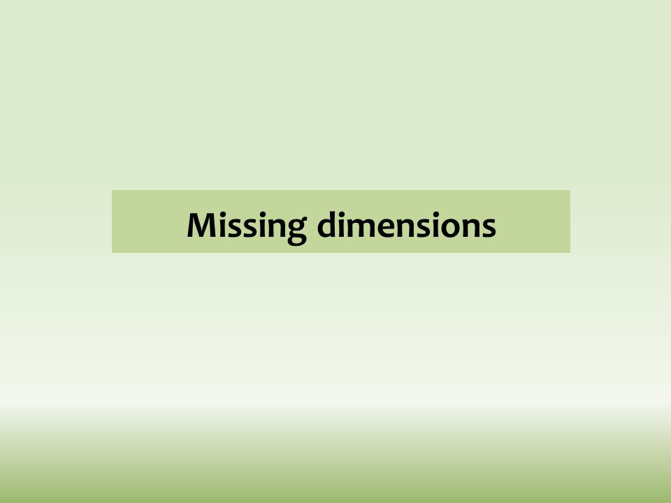 Missing dimensions
