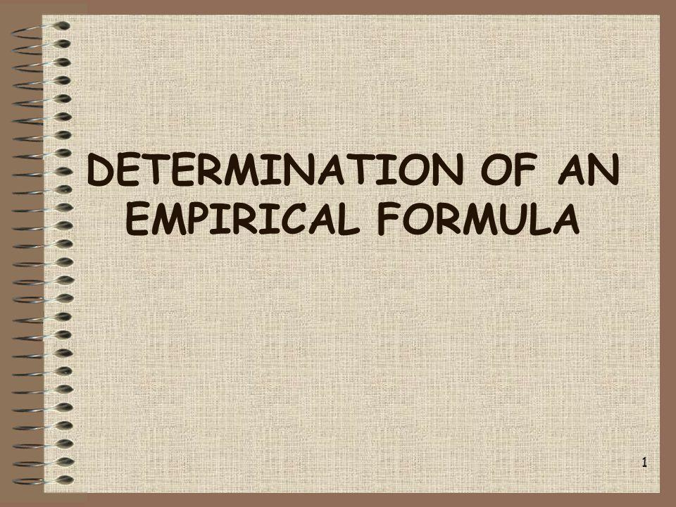 DETERMINATION OF AN EMPIRICAL FORMULA 1